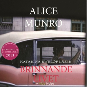Brinnande livet (ljudbok) av Alice Munro