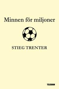 Minnen för miljoner (e-bok) av Stieg Trenter