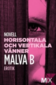 Horisontala och vertikala vänner : en novell ur Begär