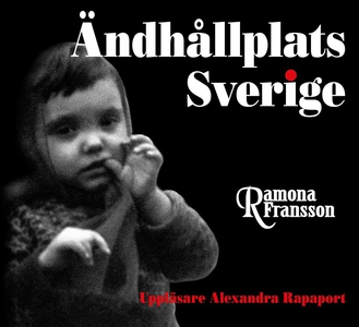 Ändhållplats Sverige (ljudbok) av Ramona Franss