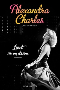 Livet är en dröm (e-bok) av Alexandra Charles