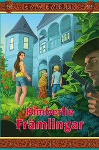 Kimberlie Främlingar (e-bok) av Kim M. Kimseliu