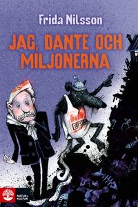 Jag, Dante och miljonerna (e-bok) av Frida Nils