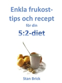 Enkla frukosttips och recept för din 5:2-diet
