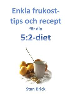 Enkla frukosttips och recept för din 5:2-diet (