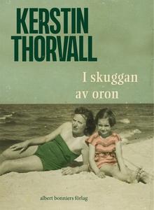 I skuggan av oron (e-bok) av Kerstin Thorvall