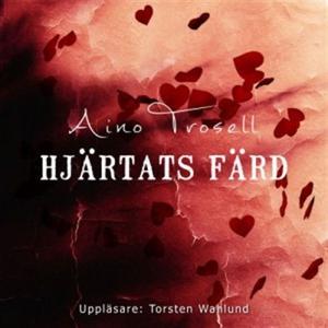 Hjärtats färd (ljudbok) av Aino Trosell