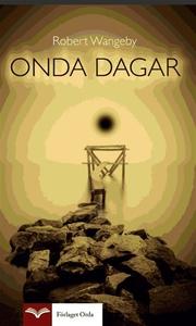 Onda dagar (e-bok) av Robert Wangeby
