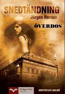 Snedtändning - Överdos  (e-bok) av Jörgen Hanse