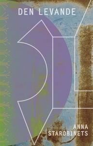 Den levande (e-bok) av Anna Starobinets