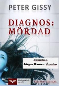 Diagnos: Mördad - Överdos (e-bok) av Peter Giss