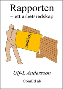 Rapporten : ett arbetsredskap (e-bok) av Ulf-L