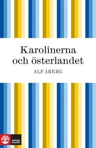 Karolinerna och Österlandet (e-bok) av Alf Åber
