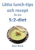 Lätta lunchtips och recept för din 5:2-diet