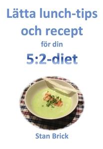 Lätta lunchtips och recept för din 5:2-diet (e-