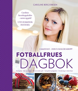Fotballfrues dagbok (e-bok) av Caroline Berg Er