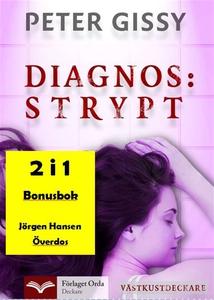 Diagnos: Strypt - Överdos (e-bok) av Peter Giss