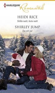 Stilla natt, heta natt/En vit jul (e-bok) av He