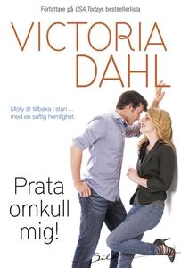 Prata omkull mig! (e-bok) av Victoria Dahl