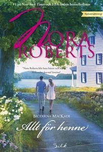 Allt för henne (e-bok) av Nora Roberts