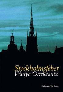 Stockholmsfeber (e-bok) av Wanya Oxelcrantz