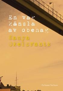 En vag känsla av obehag (e-bok) av Wanya Oxelcr