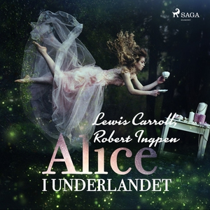 Alice i Underlandet (ljudbok) av Lewis Carroll