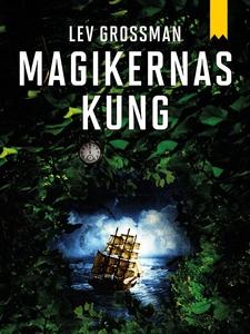 Magikernas kung (e-bok) av Lev Grossman