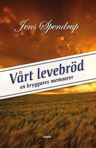 Vårt levebröd - en bryggares memoarer (e-bok) a