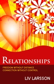 Relationships : Freedom without distance, connection without control