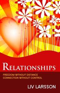 Relationships : Freedom without distance, conne