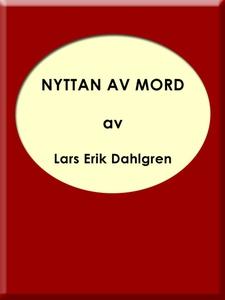 Nyttan av mord (e-bok) av Lars Erik Dahlgren