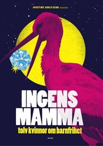 Ingens mamma (e-bok) av Josefine Adolfsson (red