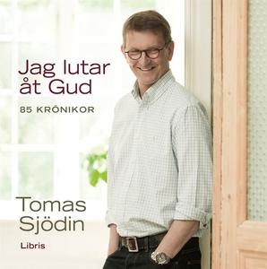 Jag lutar åt Gud (ljudbok) av Tomas Sjödin