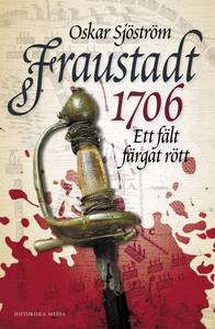 Fraustadt 1706 : Ett fält färgat rött (e-bok) a