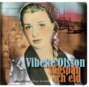 Sågspån och eld (ljudbok) av Vibeke Olsson