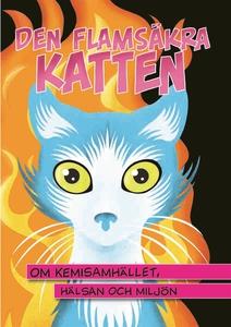 Den flamsäkra katten - om kemisamhället, hälsan