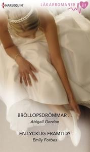 Bröllopsdrömmar.../En lycklig framtid? (e-bok)