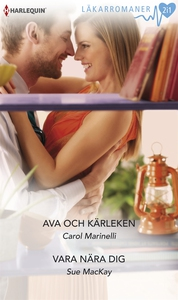 Ava och kärleken/Vara nära dig (e-bok) av Carol
