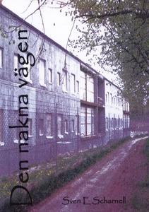 Den nakna vägen (e-bok) av Sven E Scharnell