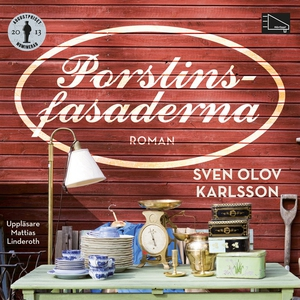 Porslinsfasaderna (ljudbok) av Sven Olov Karlss