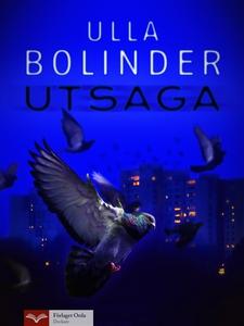 Utsaga (e-bok) av Ulla Bolinder