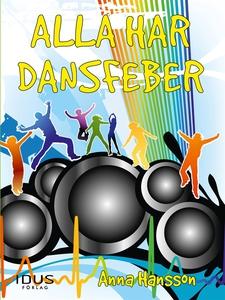 Alla har dansfeber (e-bok) av Anna Hansson