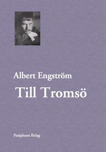 Till Tromsö (e-bok) av Albert Engström