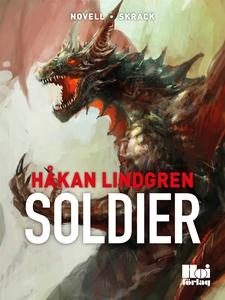 Soldier (e-bok) av Håkan Lindgren,  Håkan Lindg