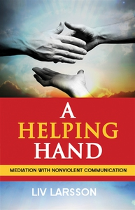 A Helping Hand : Mediation with Nonviolent Comm