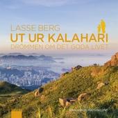 Ut ur Kalahari - drömmen om det goda livet