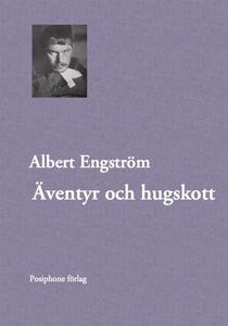Äventyr och hugskott (e-bok) av Albert Engström