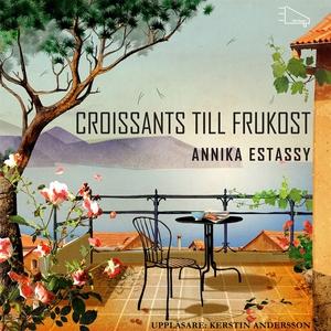 Croissants till frukost (ljudbok) av Annika Est