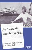 Piratdrottningen - boken om Britt Wadner och Radio Syd